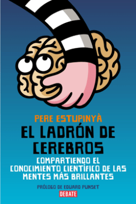 El ladrón de cerebros - Pere Estupinyà