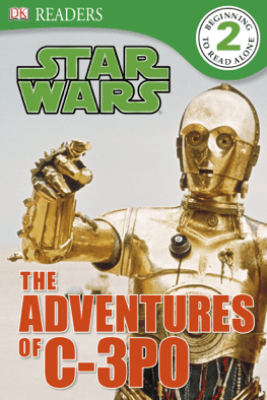 DK Readers L2: Star Wars: The Adventures of C-3PO - DK Publishing
