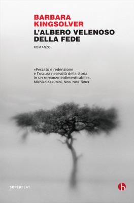 L'albero velenoso della fede - Barbara Kingsolver pdf download