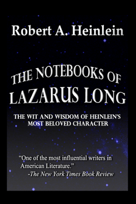 The Notebooks of Lazarus Long - Robert A. Heinlein