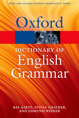 The Oxford Dictionary of English Grammar - Bas Aarts, Sylvia Chalker & Edmund Weiner