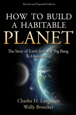 How to Build a Habitable Planet - Charles H. Langmuir & Wally Broecker