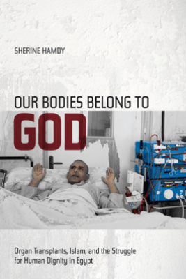 Our Bodies Belong to God - Sherine Hamdy