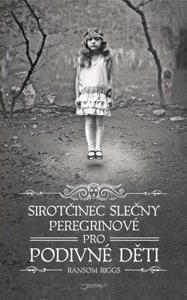 Sirotčinec slečny Peregrinové pro podivné děti - Ransom Riggs pdf download