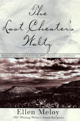 The Last Cheater's Waltz - Ellen Meloy