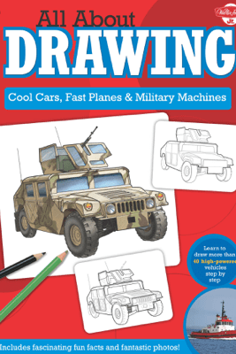 All About Drawing Cool Cars, Fast Planes & Military Machines - Tom LaPadula & Jeff Shelly
