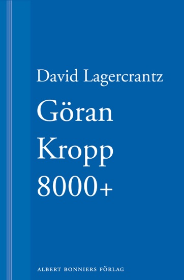 Göran Kropp 8000+ by David Lagercrantz pdf download