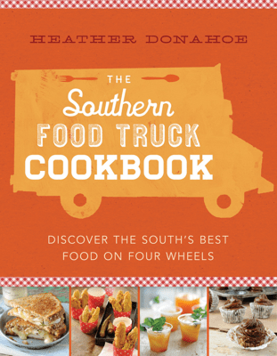 The Southern Food Truck Cookbook - Heather Donahoe pdf download