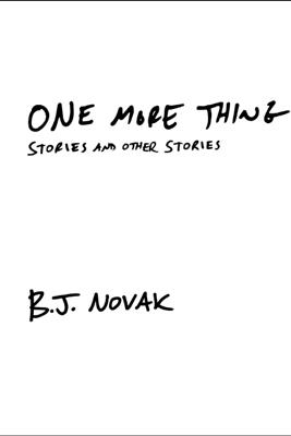 One More Thing - B. J. Novak
