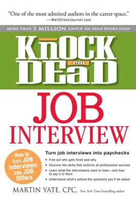Knock 'em Dead Job Interview - Martin Yate