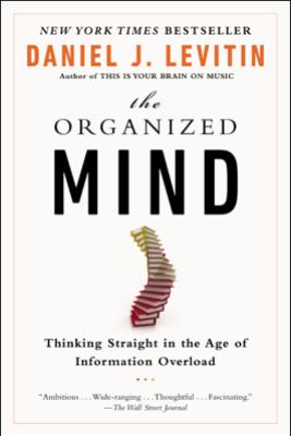 The Organized Mind - Daniel J. Levitin
