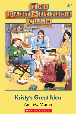 Kristy's Great Idea (The Baby-Sitters Club #1) - Ann M. Martin