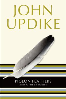 Pigeon Feathers - John Updike