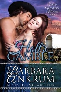 Holt's Gamble (Wild Western Hearts Series, Book 1) - Barbara Ankrum pdf download