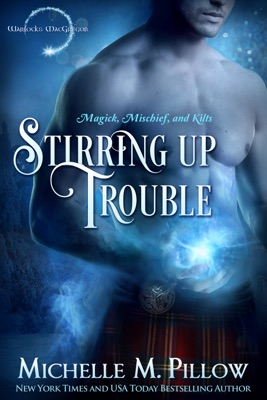 Stirring Up Trouble - Michelle M. Pillow pdf download