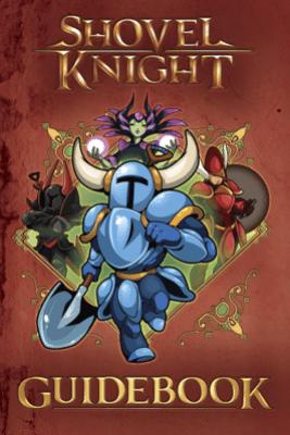 Shovel Knight Guidebook - Lloyd Cordill