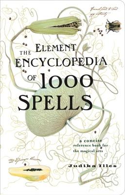 The Element Encyclopedia of 1000 Spells - Judika Illes pdf download