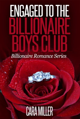 Engaged to the Billionaire Boys Club - Cara Miller pdf download