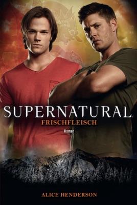 Supernatural: Frischfleisch - Alice Henderson pdf download