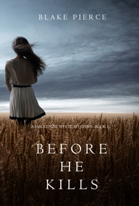 Before He Kills (A Mackenzie White Mystery—Book 1) - Blake Pierce pdf download