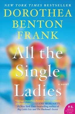 All the Single Ladies - Dorothea Benton Frank pdf download