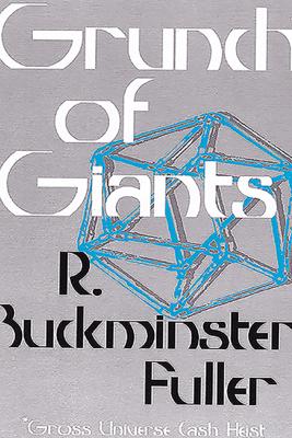Grunch of Giants - Buckminster Fuller