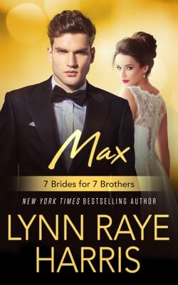 Max: 7 Brides for 7 Brothers (Book 5) - Lynn Raye Harris pdf download