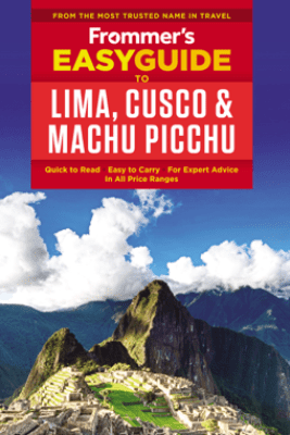 Frommer's EasyGuide to Lima, Cusco and Machu Picchu - Nicholas Gill