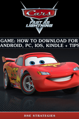 Cars Fast as Lightning Game: How to Download for Android, PC, iOS, Kindle + Tips - HSE Strategies