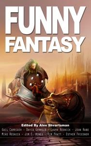 Funny Fantasy - Gail Carriger, Esther Friesner, David Gerrold, Laura Resnick, Mike Resnick, Jim C. Hines, Tim Pratt & Jean Rabe pdf download