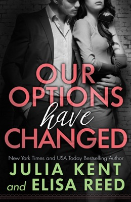 Our Options Have Changed - Julia Kent & Elisa Reed pdf download