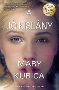 A jó kislány - Mary Kubica pdf download