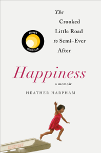 Happiness: A Memoir - Heather Harpham pdf download