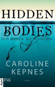 Hidden Bodies - Ich werde dich finden - Caroline Kepnes pdf download
