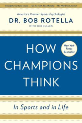 How Champions Think - Bob Rotella