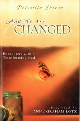 And We Are Changed - Priscilla Shirer & Anne Graham Lotz pdf download