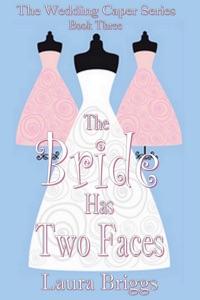 The Bride Has Two Faces - Laura Briggs pdf download
