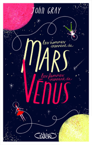 Les hommes viennent de Mars, les femmes viennent de Vénus - Version condensée - John Gray pdf download