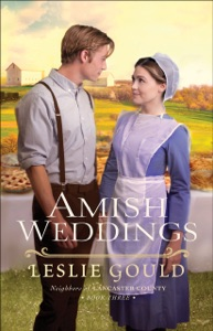 Amish Weddings (Neighbors of Lancaster County Book #3) - Leslie Gould pdf download