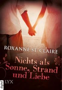 Nichts als Sonne, Strand und Liebe - Roxanne St. Claire pdf download
