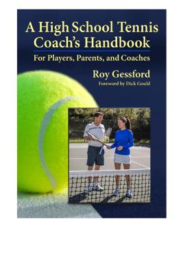 A High School Tennis Coach's Handbook - Roy Gessford
