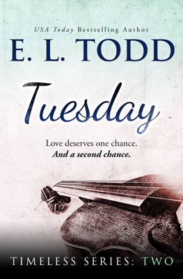 Tuesday (Timeless Series #2) - E. L. Todd pdf download