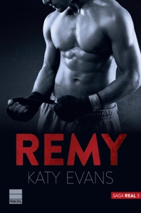 Remy (Saga Real 3) - Katy Evans pdf download