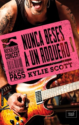 Nunca beses a un roquero (Stage Dive - 4) - Kylie Scott pdf download