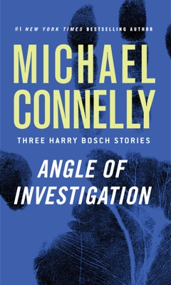 Angle of Investigation - Michael Connelly pdf download