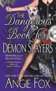 The Dangerous Book for Demon Slayers - Angie Fox pdf download