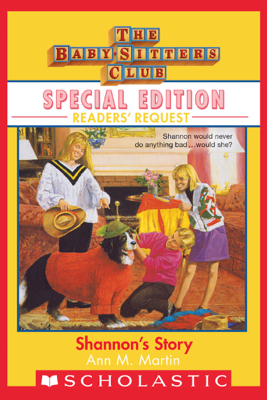 Shannon's Story (Baby-Sitters Club Special Edition: Readers' Requests - Ann M. Martin