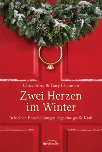 Zwei Herzen im Winter - Chris Fabry & Gary Chapman pdf download