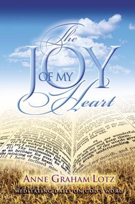 The Joy of My Heart - Anne Graham Lotz pdf download