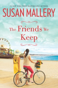 The Friends We Keep - Susan Mallery pdf download